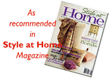 As recommended in Style at Home Magazine